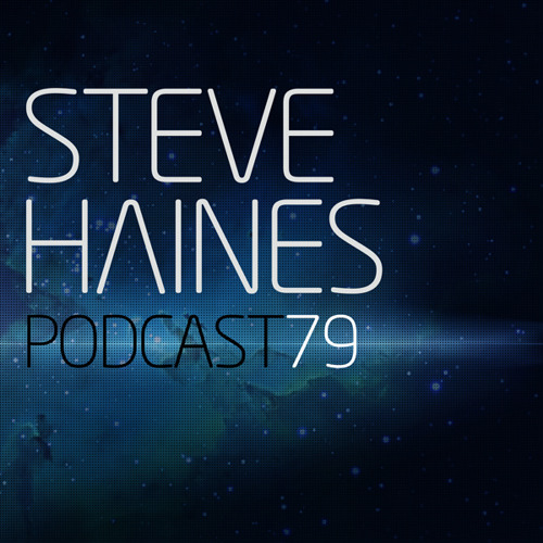 Steve Haines Podcast 79