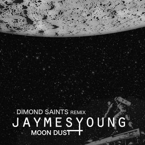 Jaymes Young - Moon Dust (DIMOND SAINTS Remix) Free DL