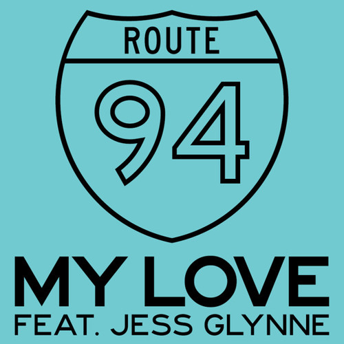 Route 94 ft. Jess Glynne - My Love (Sigma Remix)