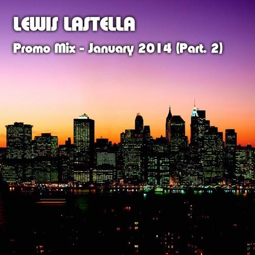 Lewis Lastella - Promo Dj Set January 2014 (part. 2)