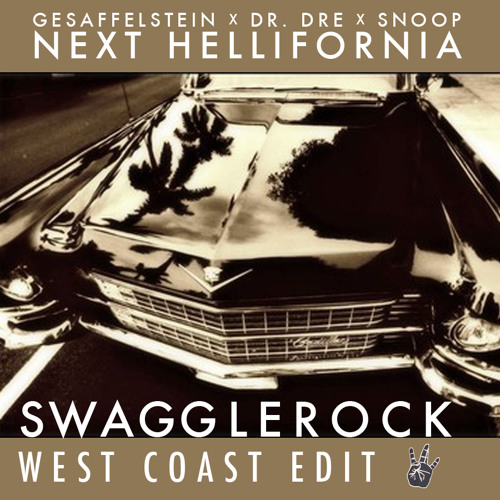 Gesaffelstein x Dr. Dre x Snoop - Next Hellifornia (SwaggleRock West Coast Edit)