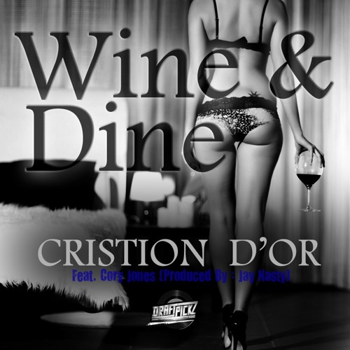 Wine & Dine (What You Want)