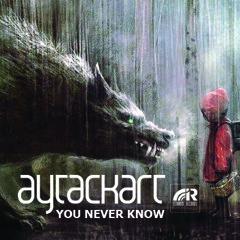 Aytac Kart - You Never Know / Ft. Zep Denise