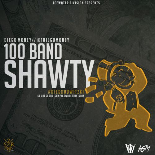100 Band Shawty Freestyle - Diego (@1DiegoMoney)