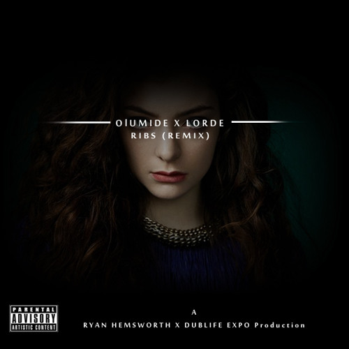 Olumide x Lorde - Ribs (Remix) [Prod by. Ryan Hemsworth x Dublife Expo]