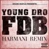 Young Dro - FDB (Harmani Remix)