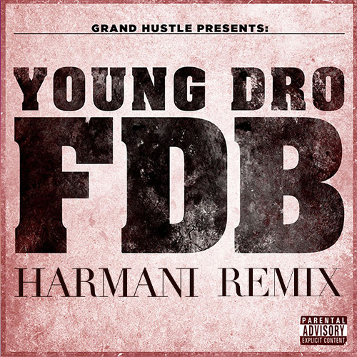Young Dro - FDB (Harmani Remix)