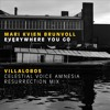 Mari Kvien Brunvoll - Everywhere You Go (Villalobos Celestial Voice Resurrection Mix)