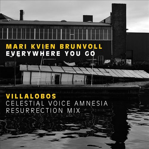 Mari Kvien Brunvoll - Everywhere You Go (Villalobos Celestial Voice Resurrection Mix)