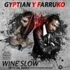 Farruko Ft Gyptian - Wine Slow Rmx