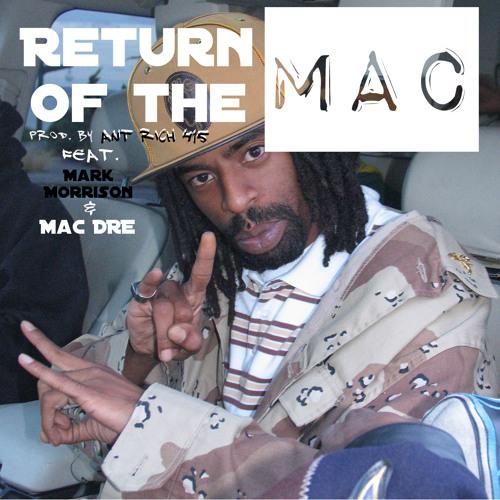 Return Of The Mac Remix (prod. @AntRich415) Ft. Mark Morrison & Mac Dre