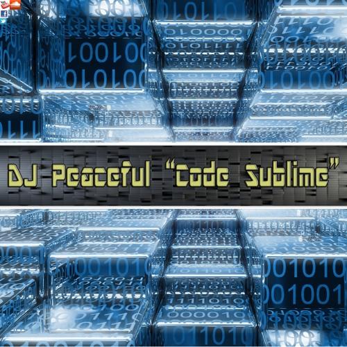"""DJ Peaceful- """"Code Sublime"""""""