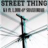Street Thing (K4 freestyle ƒt. L.DUB & Shaxe Oriah)