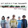Opss! Aku Dah Ter.. - Cat Farish & Tiga Swagger ft. Zizan Razak & Echa AF7