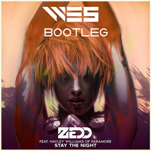 Zedd ft. Hayley Williams - Stay the Night (WE5 Bootleg) [FREE DOWNLOAD]