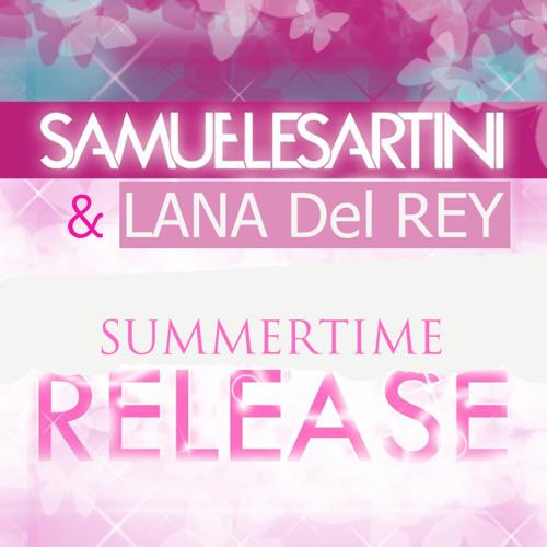 Samuele Sartini & Lana del Rey - Summertime Release (Samuele Sartini, Mattia Mavi & Rivaz Edit)
