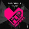 Flip Capella - Tricker (Radio Edit)