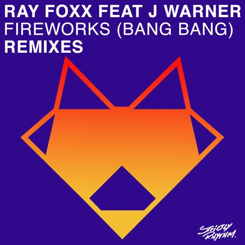 RAY FOXX FT J WARNER - Fireworks (Bang Bang) (Radio Edit) CLIP
