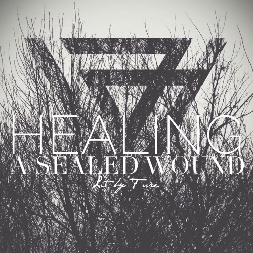Healing a Sealed Wound