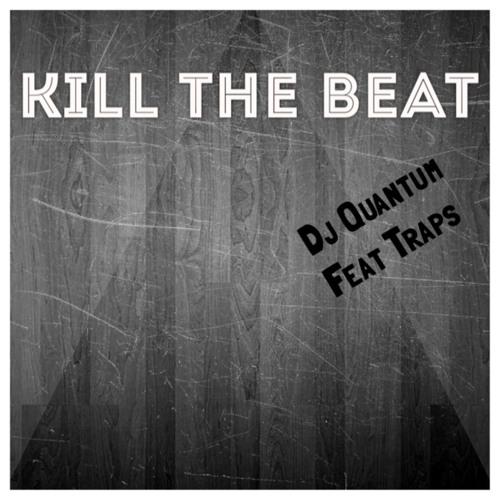 Kill The Beat (Mixtape) Feat Traps