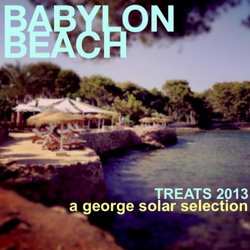 BABYLON BEACH Treats 2013 - a george solar selection