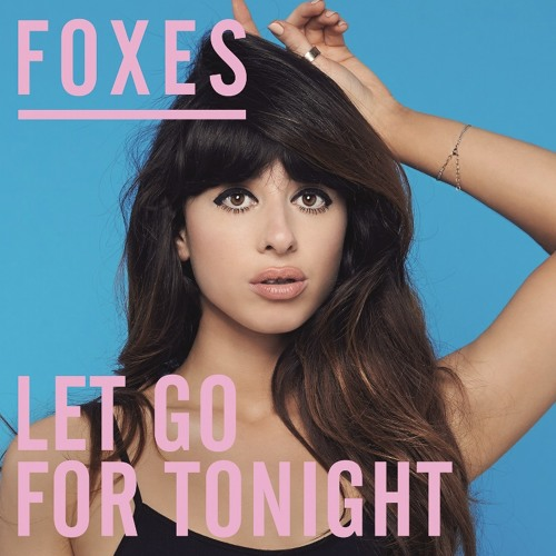 Foxes - Let Go For Tonight (Kat Krazy Remix)