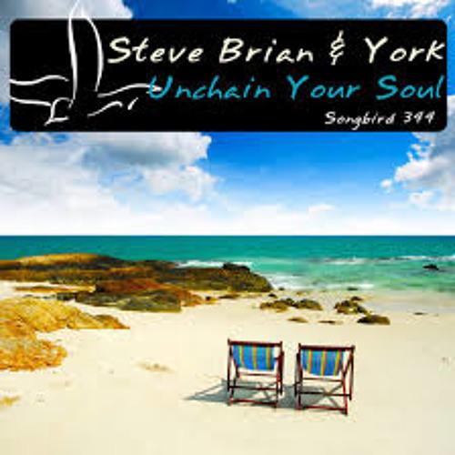 Steve Brian & York - Unchain your Soul (York Mix)