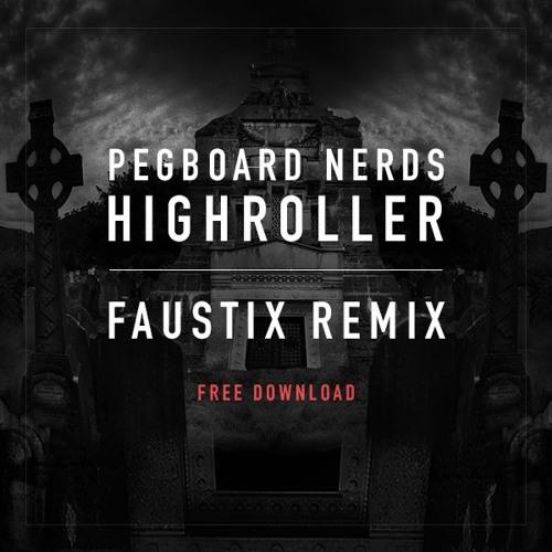 Pegboard nerds high roller feat. Splitbreed (dodge & fuski remix.