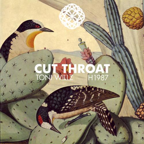 Toni Willz & H1987 - Cut Throat(Prod:H1987)