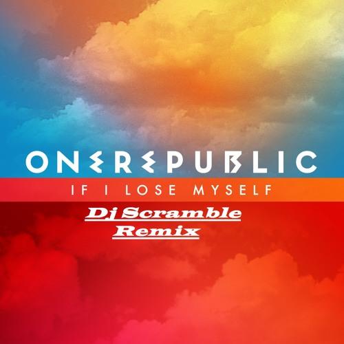 One Republic - If i lose myself (Dj Scramble Remix)