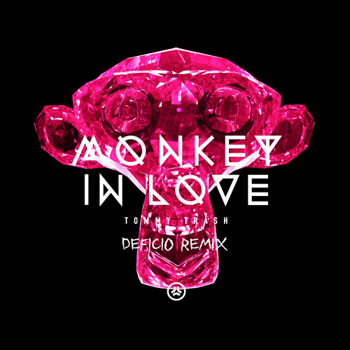 Tommy Trash - Monkey In Love (Deficio Remix)