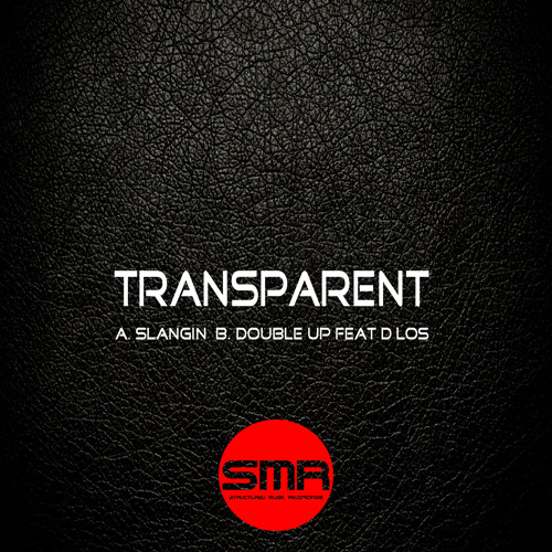 Transparent  (a. Slangin b. Double Up (Feat D Los) Double Up Ep Promo