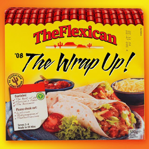 The Flexican - The Wrap Up! Yearmix 2008