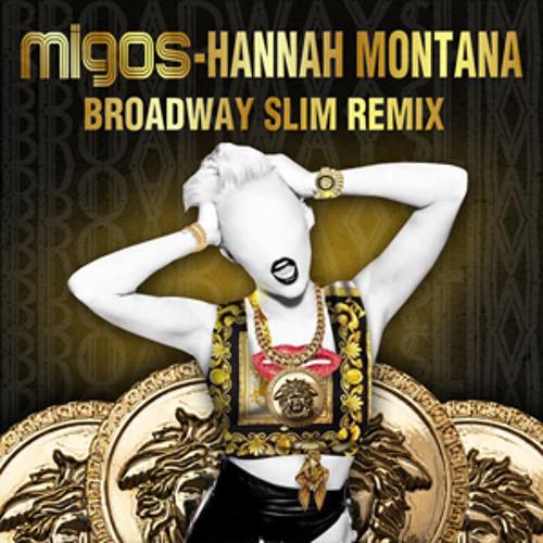 Migos - Hannah Montana (Broadway Slim Remix)