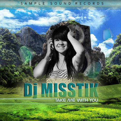 Dj MISSTIK - Take Me With You (FREE DOWNLAOD)
