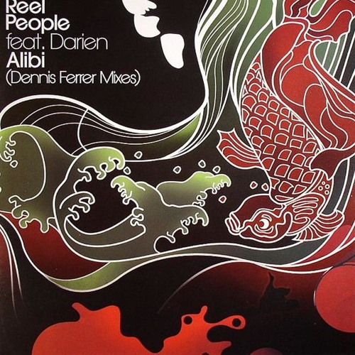 Reel People feat. Darien - Alibi (Dennis Derrer Out On Bail Mix) - Papa Records (2008)