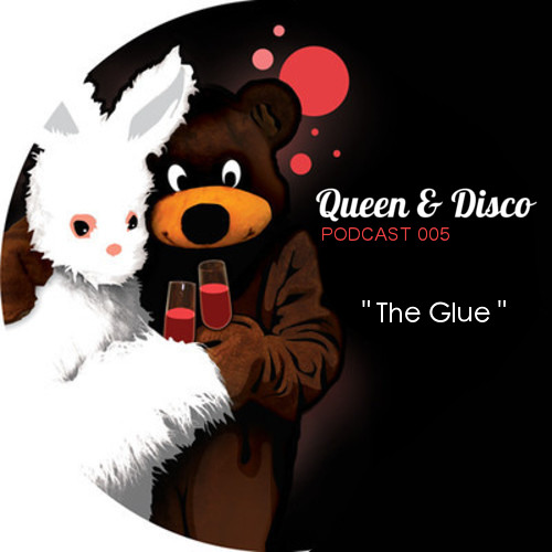 Queen & Disco ¦ Podcast 005 - The Glue