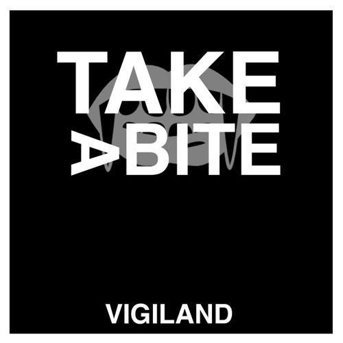 Vigiland - Take A Bite (OUT NOW ON ITUNES & SPOTIFY) [FREE DOWNLOAD IN BUYLINK]