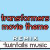 Transformers Movie Theme (TwinTails Remix)