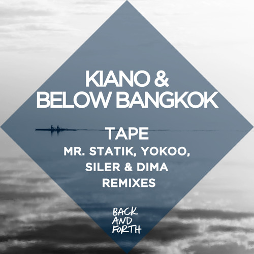 Kiano & Below Bangkok - Tape Original Mix