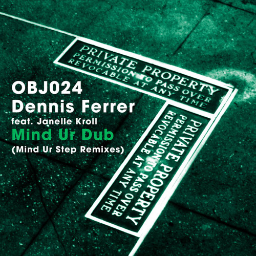 Dennis Ferrer Feat. Janelle Kroll - Mind Ur Step (DF Dub) - Objektivity (2013)