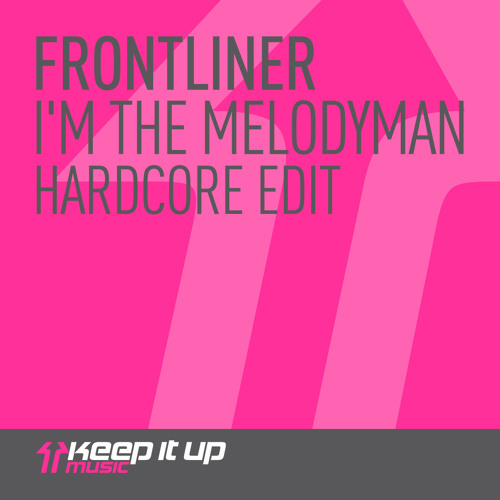 I'm The Melodyman (Hardcore Edit)