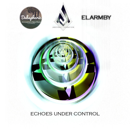 Echoes Under Control by Abstrakt Vibration & Elarmby