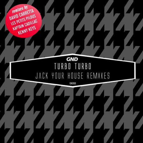 Turbo Turbo - Jack Your House David Carretta Remix