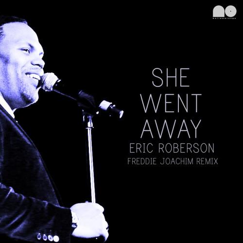 "Eric Roberson - ""She Went Away (Freddie Joachim Remix)"""
