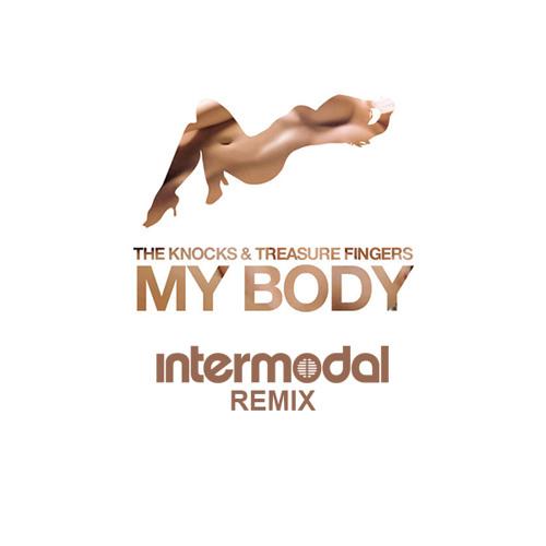 Treasure Fingers & The Knocks - My Body (Intermodal Remix)