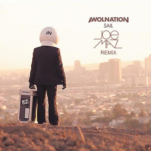 Awolnation - Sail (Joe Maz Remix) DOWNLOAD IN LINK