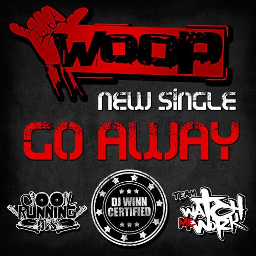 Woop - Go Away (Prod. By Young Haz On Da Beat)