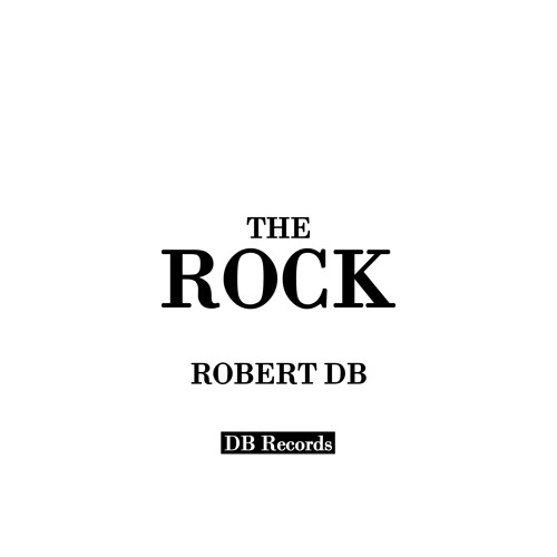 Robert DB - The Rock (preview)