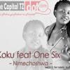Koku feat One Six - Nimechoshwa